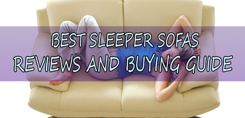 What is the Best Sleeper Sofa and Best Sofa Bed – 2017 Reviews and Guide