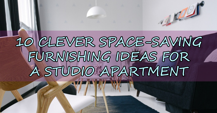 10 clever space saving furnishing ideas for a studio apartment - Space saving ideas for studio apartments ...