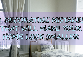 8 Decorating Mistakes That Will Make Your Home Look Smaller