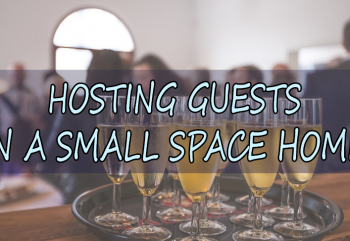 Tips for Hosting Guests in a Small Space Home