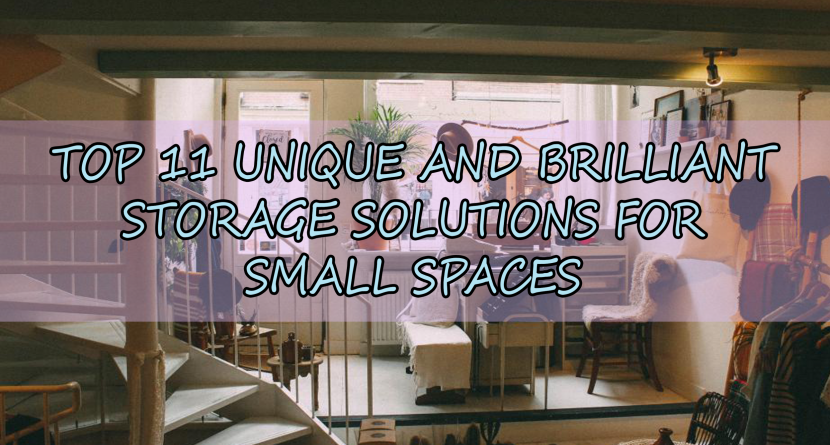Top 11 Unique and Brilliant Storage Solutions for Small Spaces