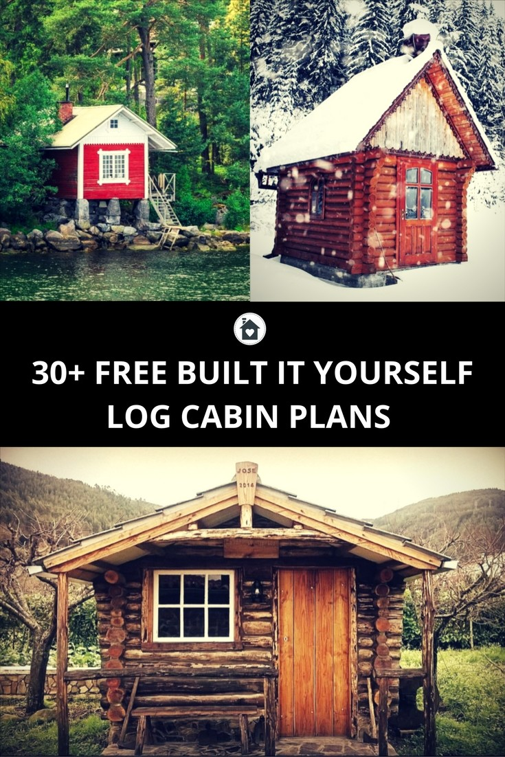 30 Built It Yourself Log Cabin Plans I Absolutely Like