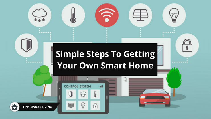 Simple Steps To Getting Your Own Smart Home