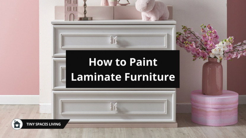 How to Paint Laminate Furniture Without All the Fuss