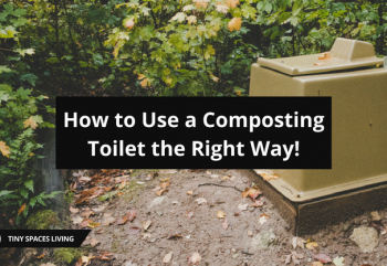 How to Use a Composting Toilet the Right Way!