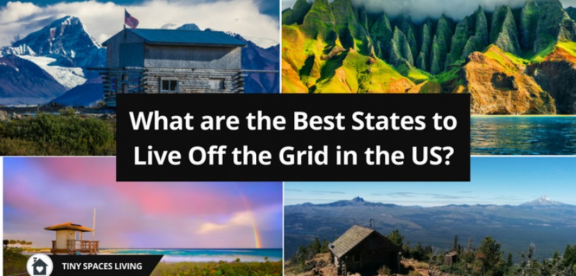 What Are The Best States To Live Off The Grid In The US?