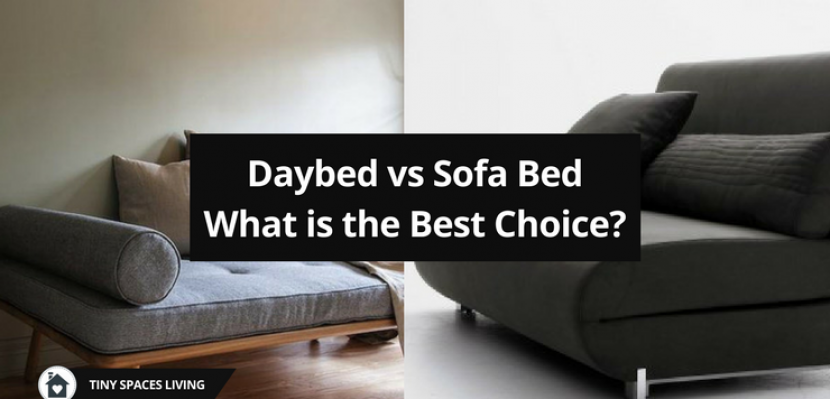 Daybed vs Sofa Bed: What is the Best Choice?