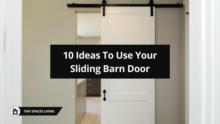 10 Ideas To Use Your Sliding Barn Door