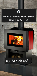 Pellet Stove Vs Wood Stove: Which is Better?