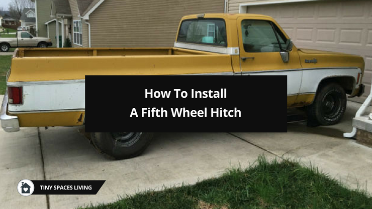 How To Install A Fifth Wheel Hitch