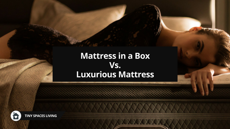 Mattress in a Box Vs. Luxurious Mattress