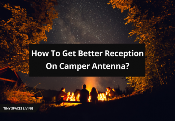 How To Get Better Reception On Camper Antenna?