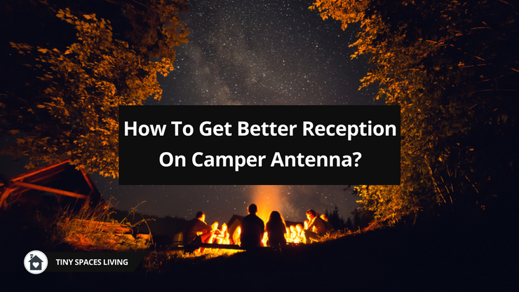 How To Get Better Reception On Camper Antenna_