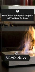 Pellet Stove Vs Propane Fireplace: All You Need To Know