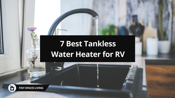 5 Best Tankless Water Heater for RV: Review and Buying Guide