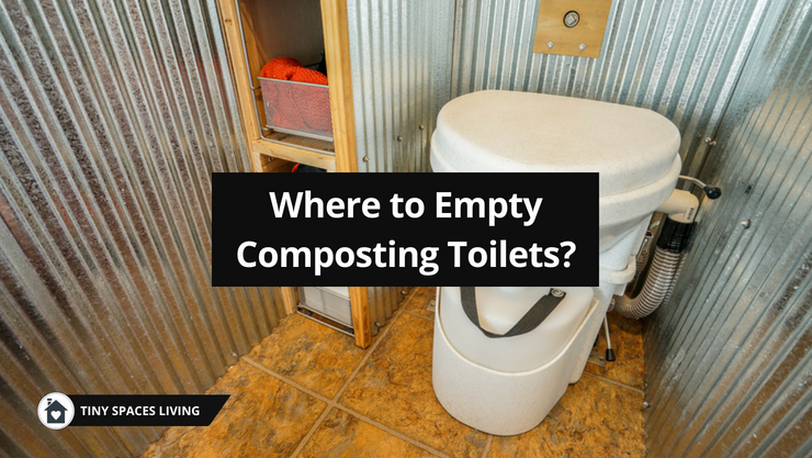 Where to Empty Composting Toilets? All You Need to Know Tiny Spaces ...